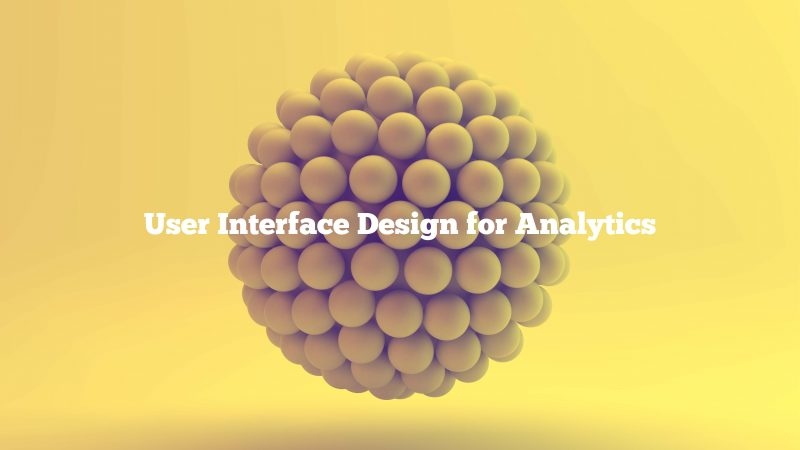User Interface Design for Analytics Presentation