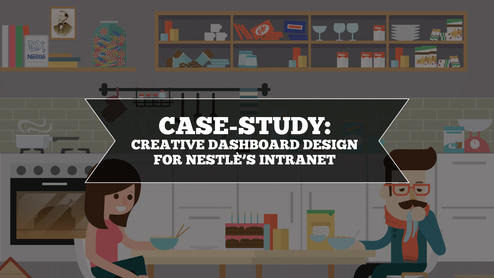Case-study: Intranet Dashboard Design for Nestlé