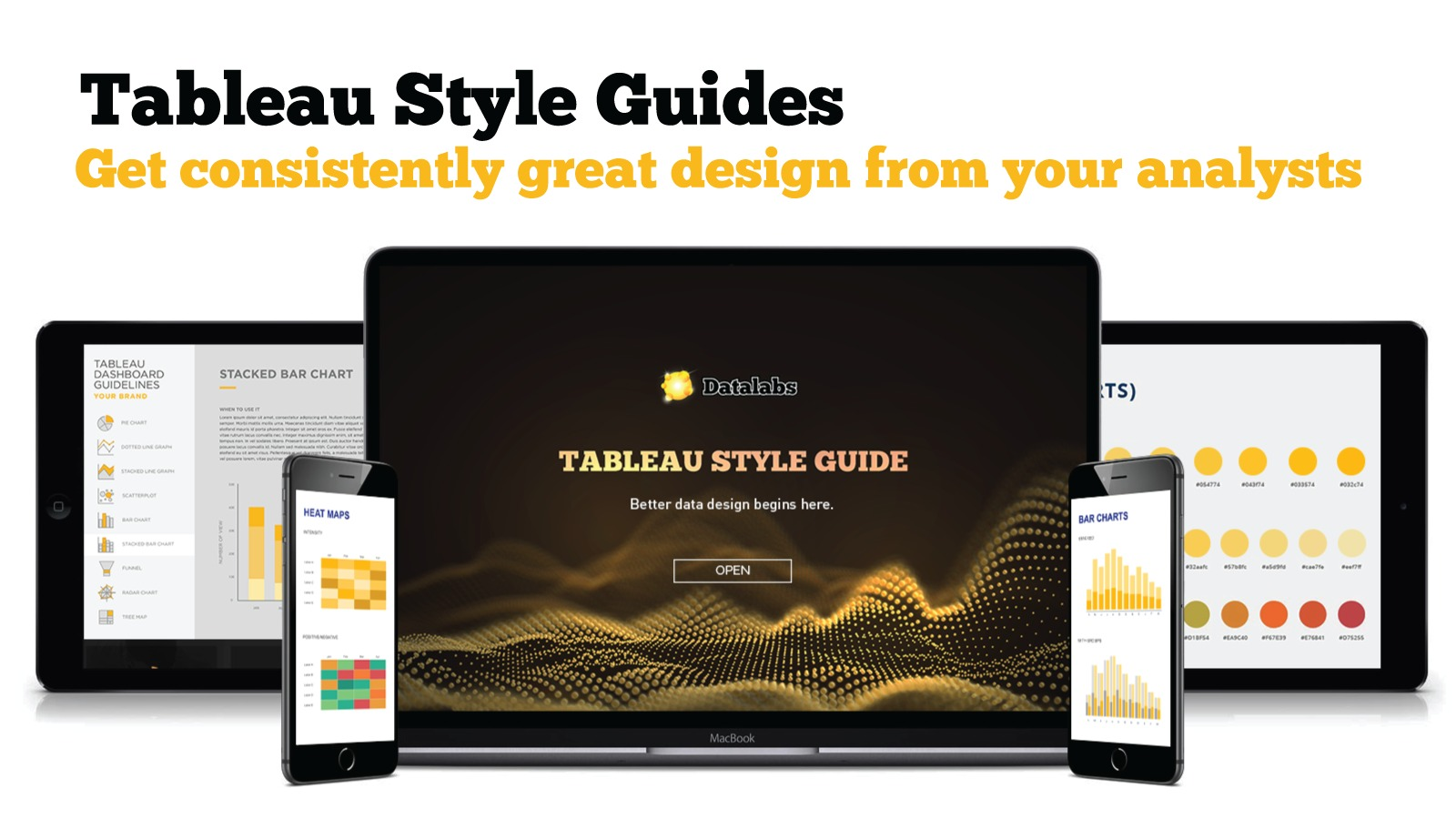 Design dashboards beautifully the first time —get your company a Tableau Style Guide today »